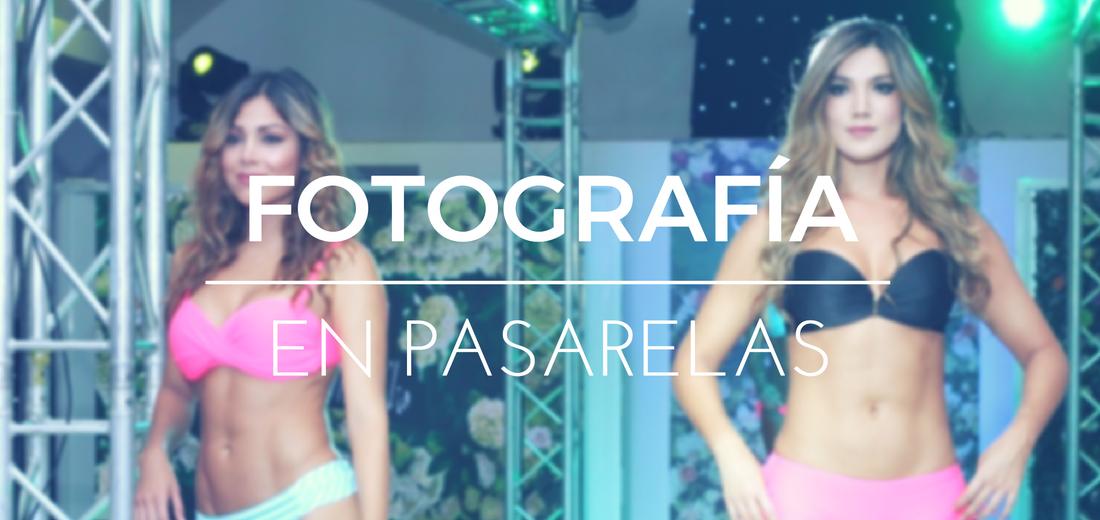 Fotografía profesional en Pasarelas